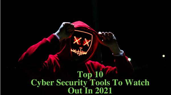 """021年值得持续关注的10大网安工具"""""""