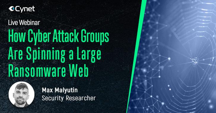 [网络研讨会]网络攻击组织如何编织一个更大的勒索软件网络