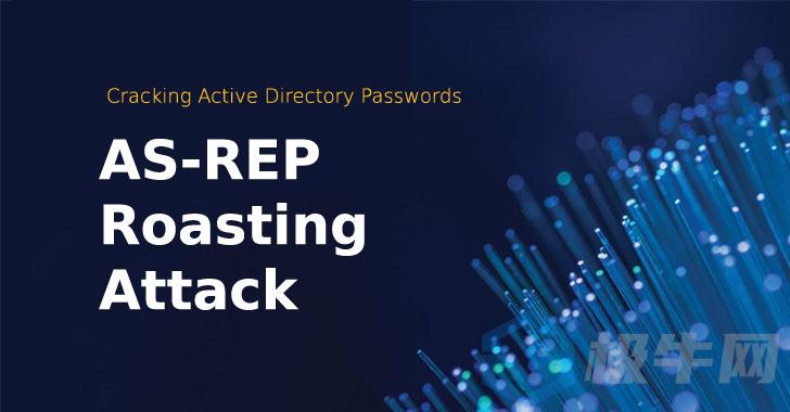 内网渗透时针对AD域控的AS-REP Roasting攻击是什么?