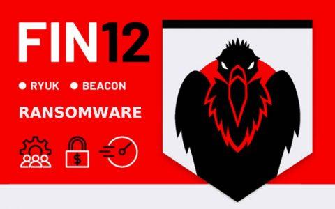 勒索软件组织 FIN12 针对医疗健康机构进行持续APT攻击