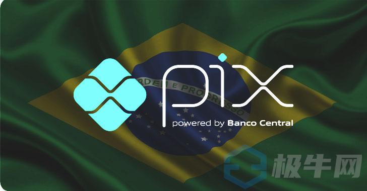 黑客瞄准巴西PIX支付系统来耗尽用户的银行账户